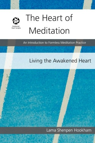 9781514701034: The Heart of Meditation: An Introduction to Formless Meditation Practice