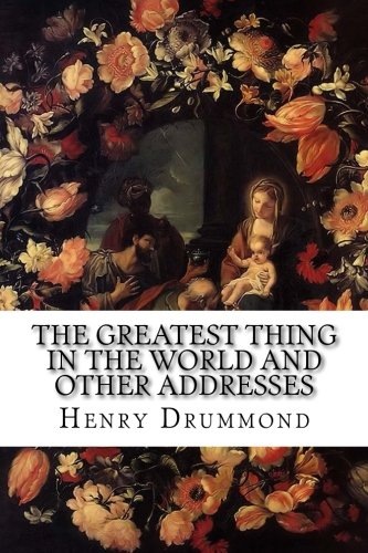 9781514701300: The Greatest Thing in the World and Other Addresses
