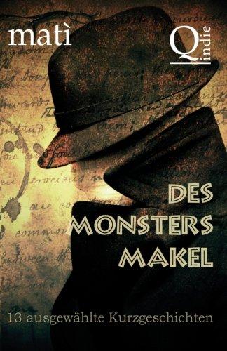 9781514701461: Des Monsters Makel: 13 ausgewählte Kurzgeschichten