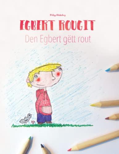 9781514704219: Egbert rougit/Den Egbert gëtt rout: Un livre á colorier pour les enfants (Edition bilingue français-luxembourgeois) (French Edition)