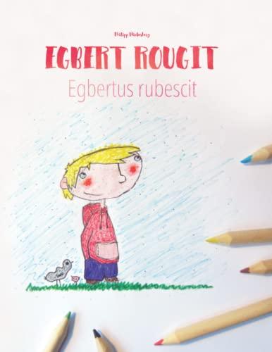 9781514704851: Egbert rougit/Egbert rubescit: Un livre � colorier pour les enfants (Edition bilingue fran�ais-latin)