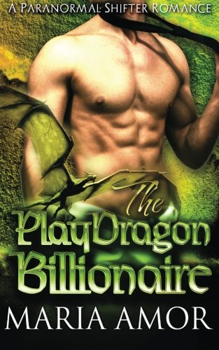 The Playdragon Billionaire (Paperback): Maria Amor