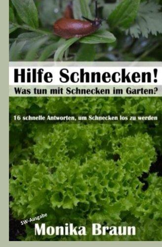 9781514705209: Hilfe Schnecken! Was tun mit Schnecken im Garten?: 16 schnelle Antworten, um Schnecken los zu werden.: Volume 2