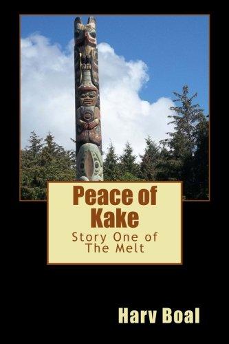 Peace of Kake: Story One of The: Harv Boal