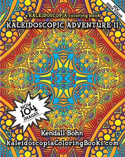 9781514709245: 2: Kaleidoscopic Adventure II: A Kaleidoscopia Coloring Book (Volume 2)