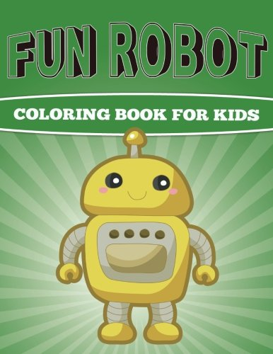 9781514709290: Fun Robot Coloring Book for Kids: Very Creative Robot Coloring Book for Kids