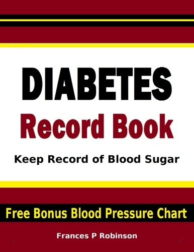9781514710487: Diabetes Record Book: Keep Record of Blood Sugar in this Diabetes Record Book. Includes FREE Bonus Blood Pressure Chart. Good to help any Diabetic control blood sugar levels.