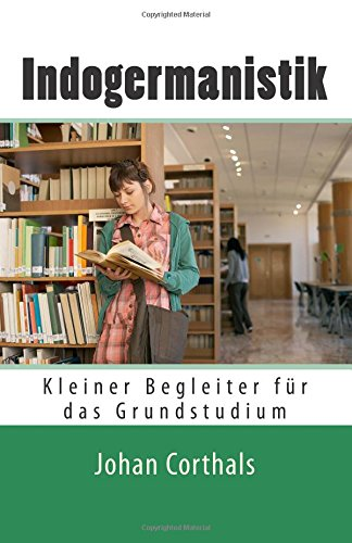 9781514711071: Indogermanistik: Kleiner Begleiter fuer das Grundstudium (2., durchges. Aufl.)
