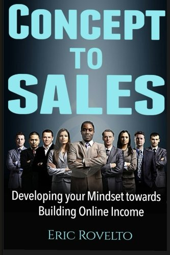 9781514715321: concept to sales: Developing Your Mindset Towards Building Online Income