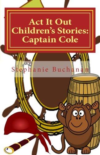 9781514716311: Act It Out Children's Stories: Captain Cole
