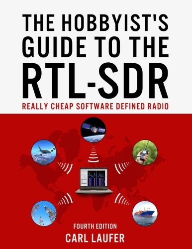 9781514716694: The Hobbyist's Guide to the RTL-SDR: Really Cheap Software Defined Radio