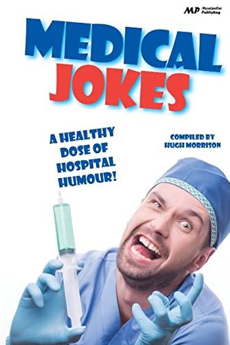 Medical Jokes: A Healthy Dose of Hospital Humour: Hugh Morrison