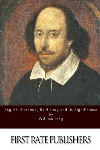9781514719541: English Literature, Its History and Its Significance