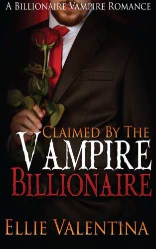 Claimed By The Vampire Billionaire: Snow, Samantha
