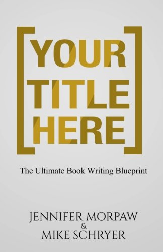 9781514721698 your title here the ultimate book writing blueprint 9781514721698 your title here the ultimate book writing blueprint get your book done malvernweather Gallery