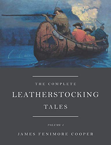 The Complete Leatherstocking Tales, Vol. 1