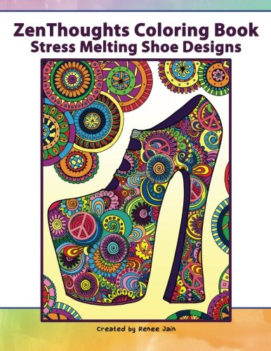 9781514722985: 3: ZenThoughts Coloring Book: Stress Melting Shoe Designs (Volume 3)
