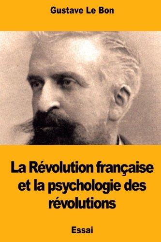 9781514723357: La Révolution française et la psychologie des révolutions (French Edition)