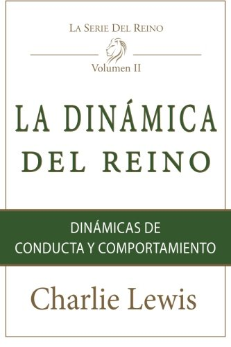9781514723517: La Dinamica Del Reino: The Dynamics of conduct and behavior (Kingdom Series) (Volume 2) (Spanish Edition)