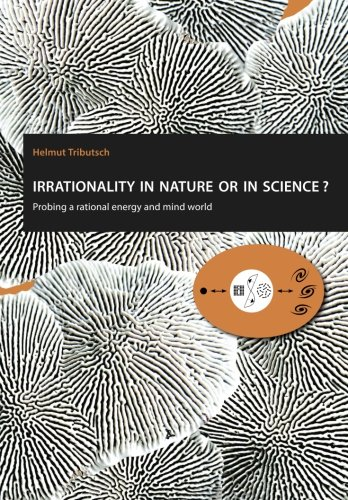 9781514724859: Irrationality in nature or in science?: Probing a rational energy and mind world