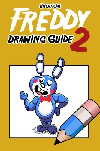 9781514726075: Unofficial Freddy Drawing Guide 2: How To Draw Your Favorite Five Nights Characters 2 (FNAF Edition)