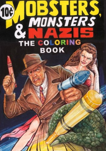 9781514726419: Mobsters, Monsters & Nazis: The Coloring Book