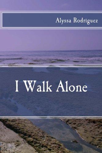 9781514727201: I Walk Alone
