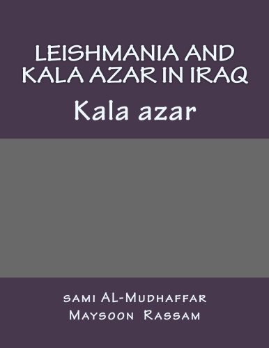 9781514728178: Leishmania and Kala azar in Iraq: Kala azar