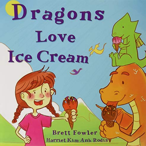 Dragons Love Ice Cream (Paperback): Brett Fowler