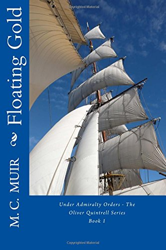 9781514729045: Floating Gold (Under Admiralty Orders - The Oliver Quintrell Series) (Volume 1)