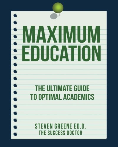 9781514729274: Maximum Education: The Ultimate Guide to Academic Success