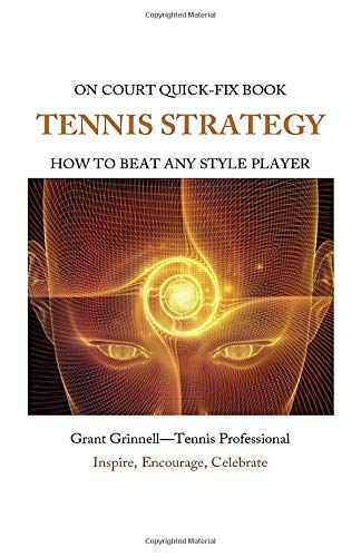 9781514729717: Tennis Strategy: How To Beat Any Style Player - Quick-Fix Book