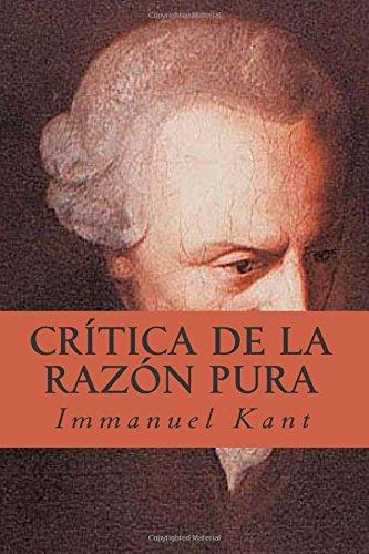 Crítica de la Razón Pura (Spanish Edition): Immanuel Kant