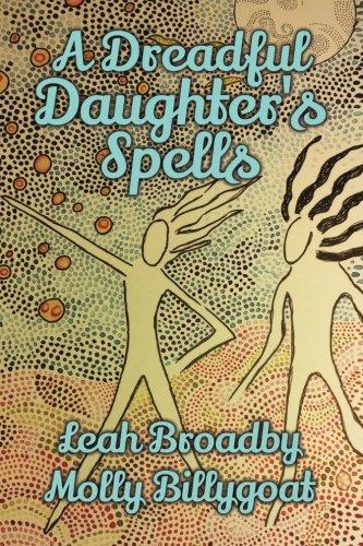 9781514730423: A Dreadful Daughter's Spells
