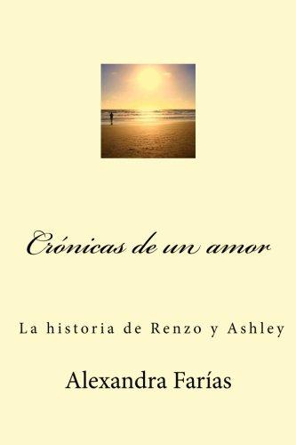 9781514731406: Crónicas de un amor: Al amor le escribía (Spanish Edition)