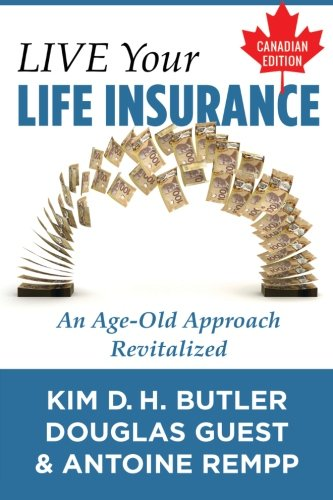 9781514731505: Live Your Life Insurance - Canadian Edition: An Age-Old Approach Revitalized