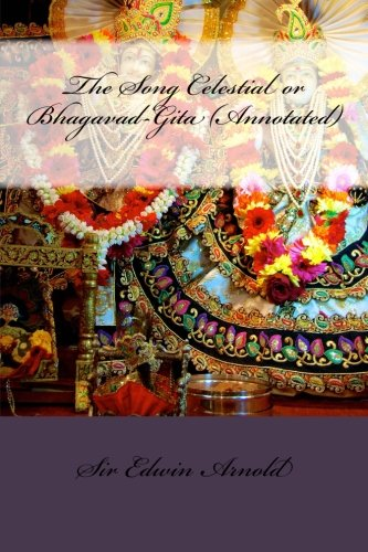 9781514733264: The Song Celestial or Bhagavad-Gita (Annotated)