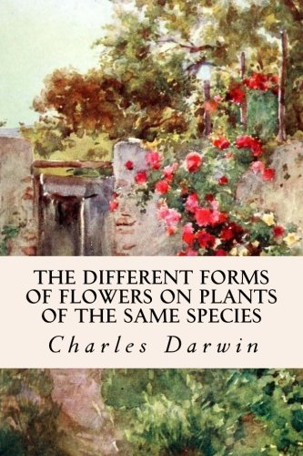 9781514733820: The Different Forms of Flowers on Plants of the Same Species