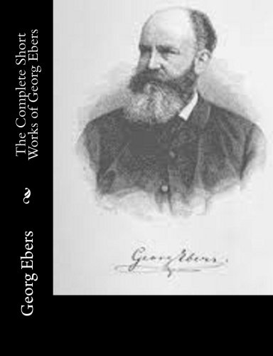 9781514733837: The Complete Short Works of Georg Ebers