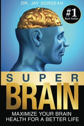 9781514734360: Super Brain: Maximize Your Brain Health for a Better Life