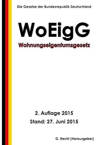 9781514735367: Wohnungseigentumsgesetz - WoEigG, 2. Auflage 2015