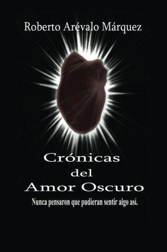 9781514736289: Cronicas del amor oscuro: Nunca pensaron que pudieran sentir algo así