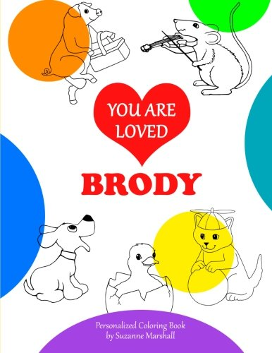 9781514737279: You Are Loved, Brody: Coloring Book & Personalized Book (Coloring Book with Words of Encouragement)