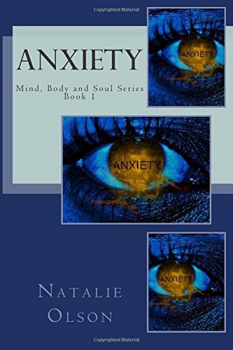 9781514739051: Anxiety (Mind, Body and Soul Series) (Volume 1)