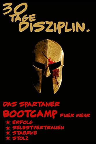 9781514739730: Disziplin: 30 Tage Disziplin: Die Spartaner 30 Tage Challenge für mehr Erfolg, Selbstvertrauen, Disziplin, Stärke und Stolz