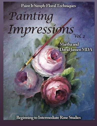 9781514740156: Painting Impressions Vol. 2: Paint It Simply Techniques