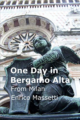 9781514740330: One Day in Bergamo Alta: from Milan (Italian Cities) (Volume 14)