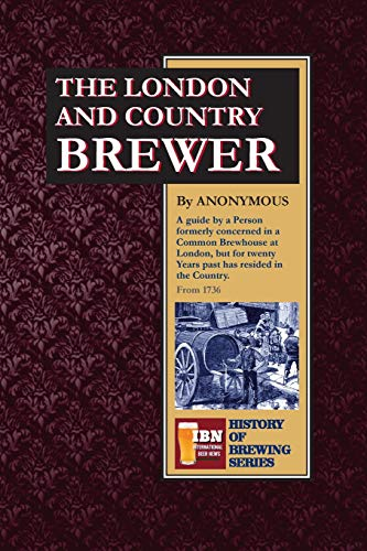 9781514740514: The London and Country Brewer (History of Brewing Series) (Volume 2)
