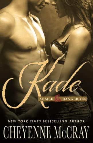 Kade: Armed and Dangerous (Volume 4): Cheyenne McCray