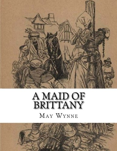 A Maid of Brittany (Paperback): May Wynne